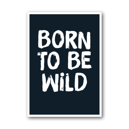 BORN TO BE WILD – NUKAART